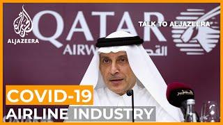 Qatar Airways CEO: Coronavirus has changed the airline industry | Talk to Al Jazeera
