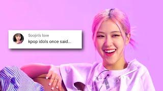 kpop idols once said...