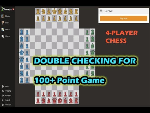 4 Player Chess Double Checking to 100+ Points