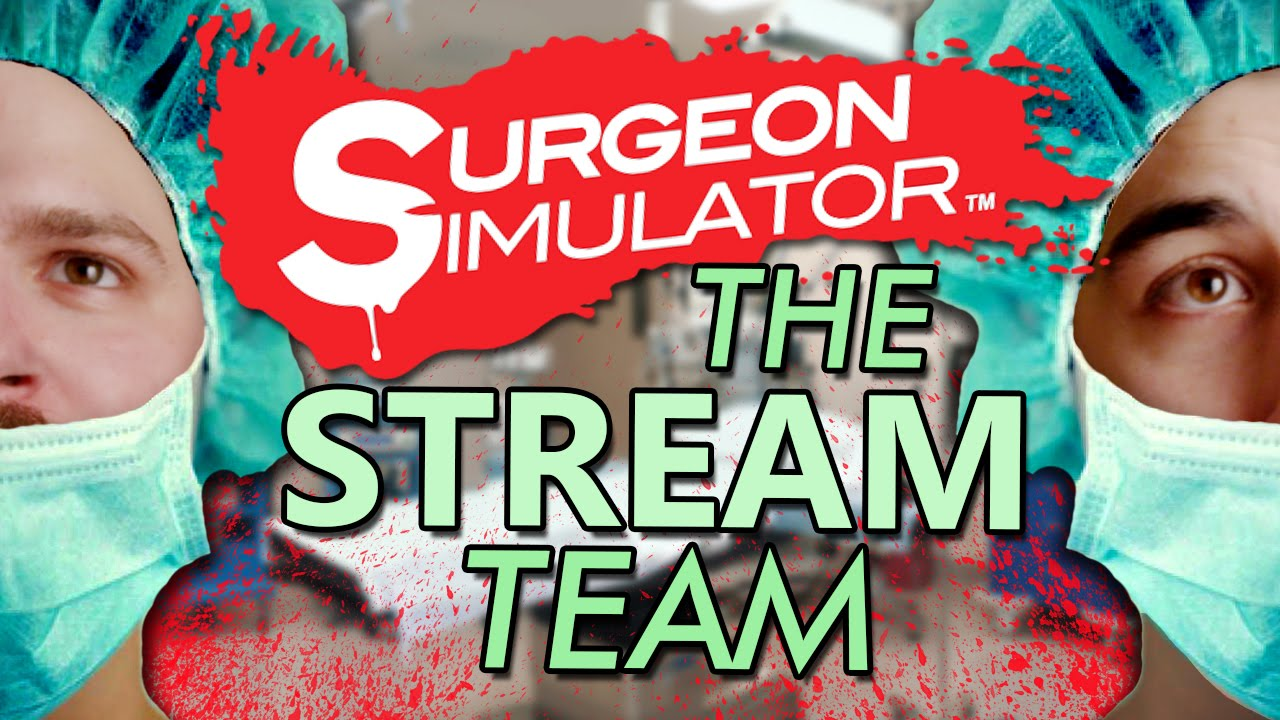 Surgeon Simulator Gameplay - The Stream Team (Twitch Highlights)