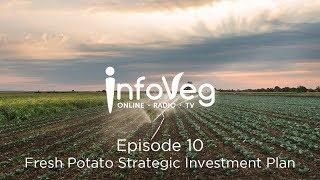 InfoVeg TV Episode 10 | Fresh Potato Strategic Investment Plan