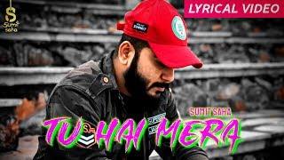 Sumit Saha-Tu Hai Mera (official song ) Latest Hindi Song 2019
