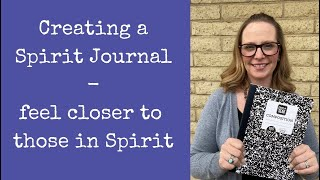 Creating a Spirit journal