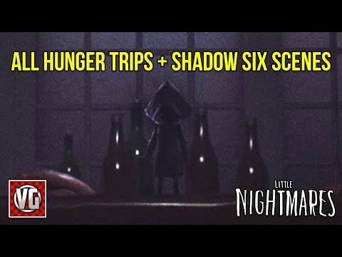 Little Nightmares All Hunger Trips + Shadow Six Scenes