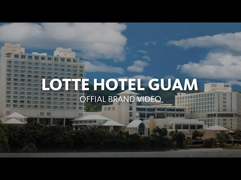 [Lotte Hotels & Resorts] Lotte Hotel Guam