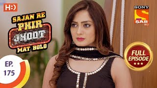 Sajan Re Phir Jhoot Mat Bolo - Ep 175 - Full Episode - 24th January, 2018