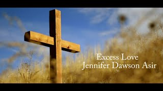 """Excess Love"" - Spontaneous by Jennifer Dawson Asir"
