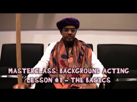 Masterclass: Background Acting (Lesson #1- The Basics)