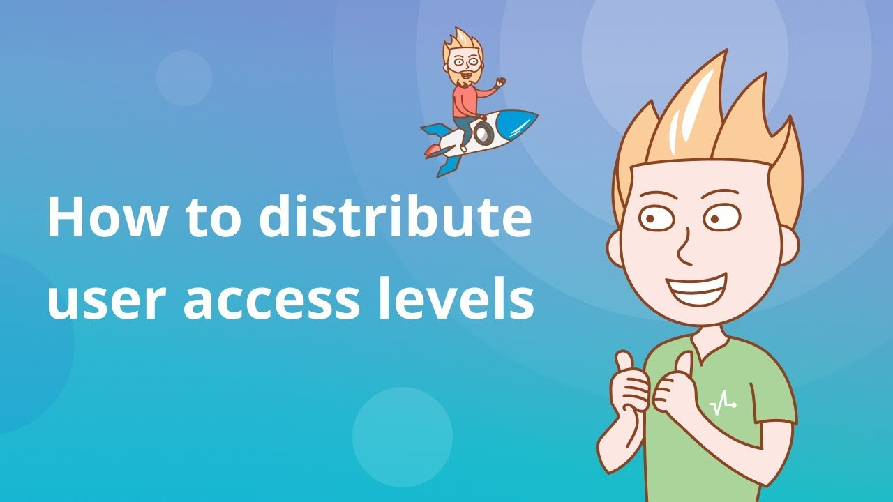 How to distribute user access levels