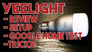 Yeelight Bulb Full Review & Setup with Google Home    Discount code Included!