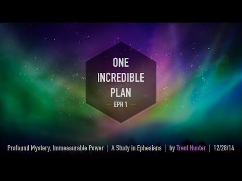 "Trent Hunter, ""One Incredible Plan"" - Ephesians 1"