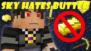 If SkyDoesMinecraft Hated Butter - Minecraft