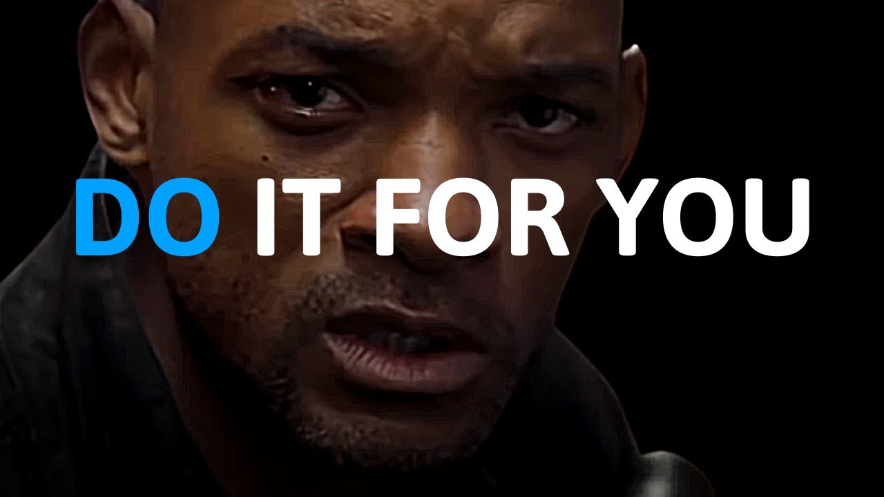 DO IT FOR YOU  (Best Motivational Speeches EVER!)