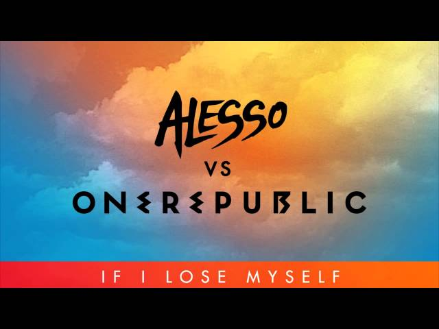 Alesso vs OneRepublic - If I Lose Myself