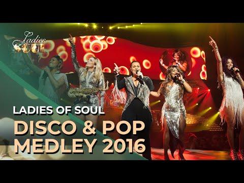 Ladies of Soul 2016 | Disco & Pop Medley