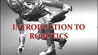 Introduction to Robotics (Robotics Basics)