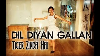 Dil Diyan Gallan Song - Dance Choreography | Tiger zinda hai