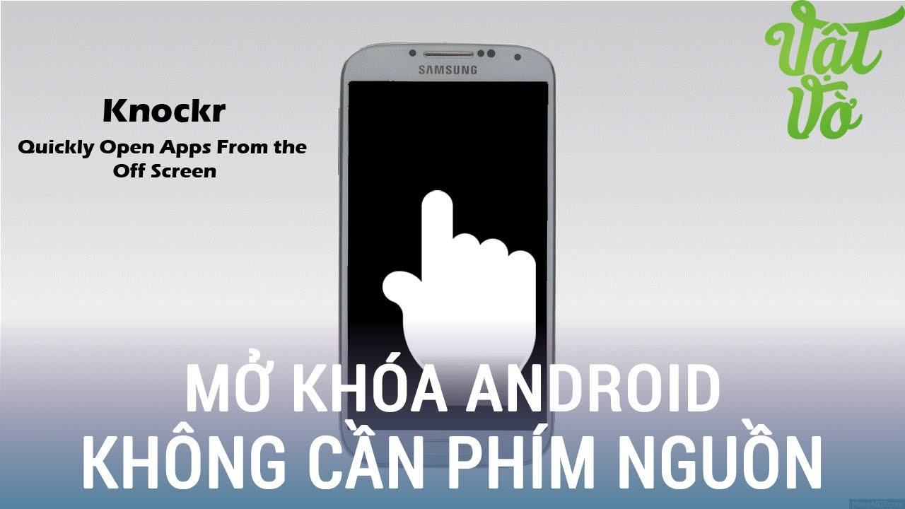 [Review dạo] Mở khóa màn hình không cần phím nguồn trên Android – Galaxy J/Note 3/Note 4