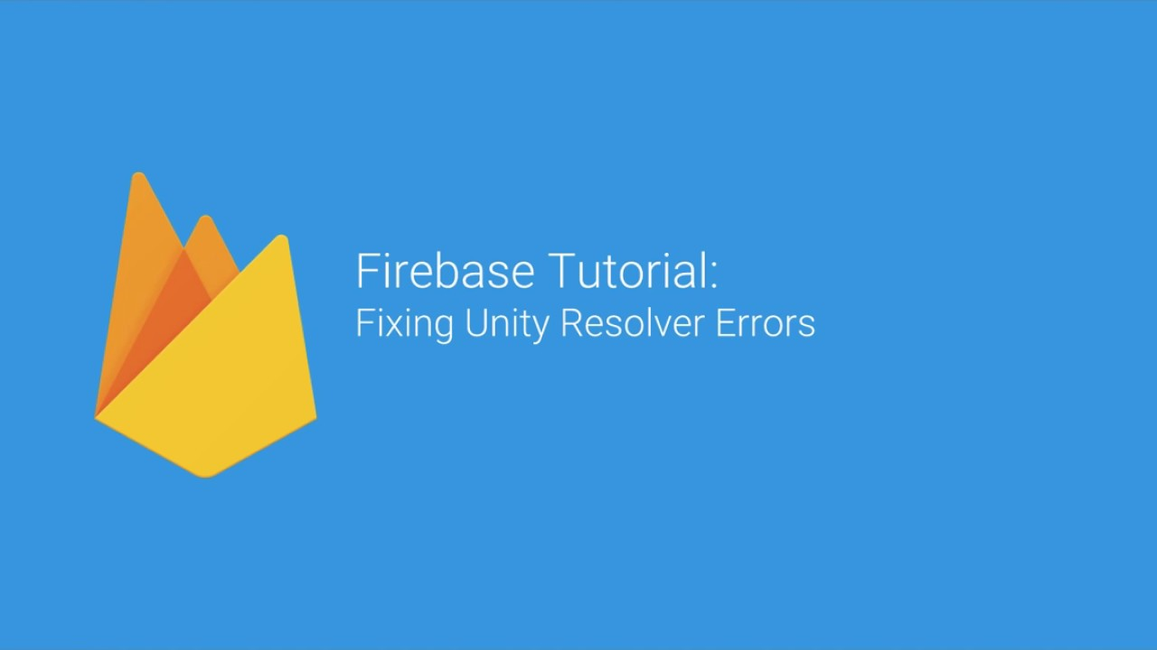 Firebase Tutorial: Fixing Unity Resolver Errors