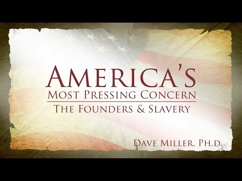 The Founders and Slavery | America's Most Pressing Concern