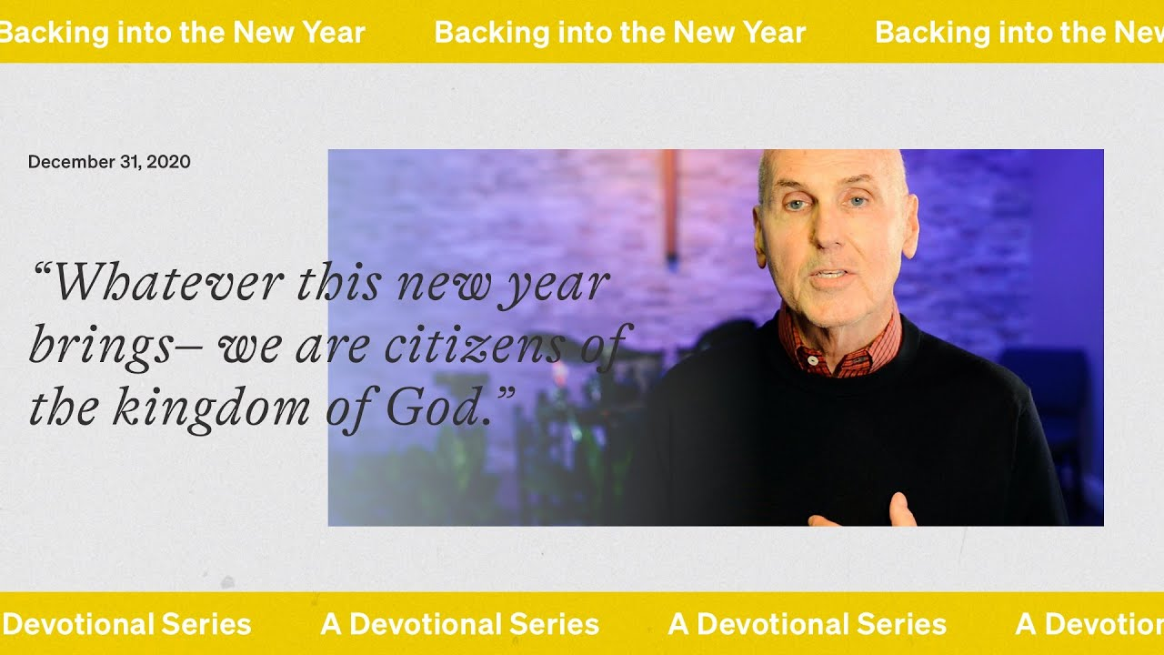A devotional: 'Backing into the New Year' w/ Pastor Jim Spear