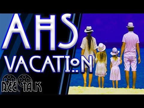 American Horror Story Season 10: AHS Vacation (AHS Pitch)