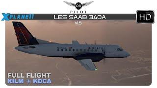 [X-Plane 11] LES SAAB 340A v1.5 | Full Flight | KILM ✈ KDCA