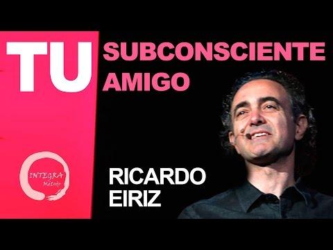Tu subconsciente, tu amigo - Ricardo Eiriz / Método Integra