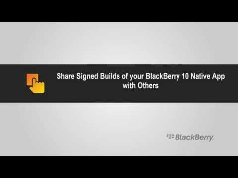 Share Signed Builds of your BlackBerry 10 App Part 2: Deploy a Signed BAR File