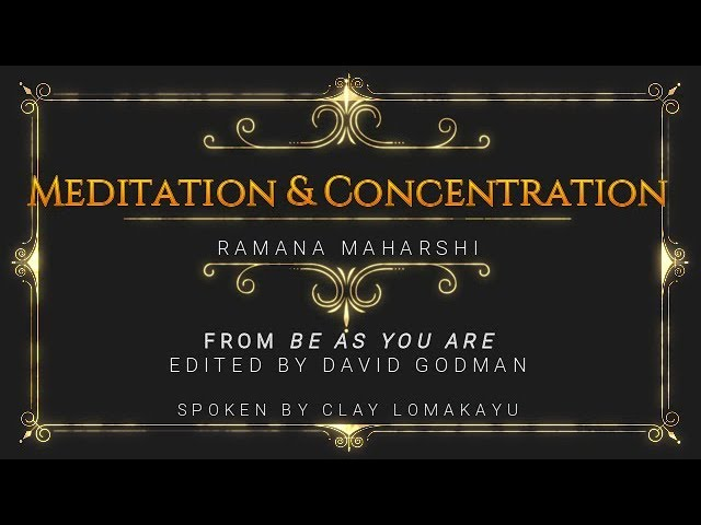 Ramana Maharshi Talks - Meditation And Concentration - BeAsYouAre Audiobook - Lomakayu