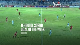 [POLLING] TEHBOTOL SOSRO GOAL OF THE WEEK 11