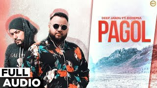 Deep Jandu: Pagol (Full Audio) | Bohemia | J Statik | Latest Songs 2019 | Planet Recordz