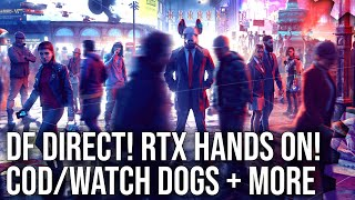 DF Direct! RTX Ray Tracing Hands On: COD Modern Warfare, Watch Dogs Legion, Metro DLC + More