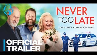 NEVER TOO LATE - Official Trailer