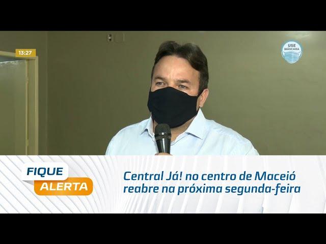Central Já! no centro de Maceió reabre na próxima segunda-feira para emissão de RG
