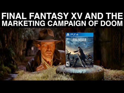 Final Fantasy XV and the Marketing Campaign of Doom