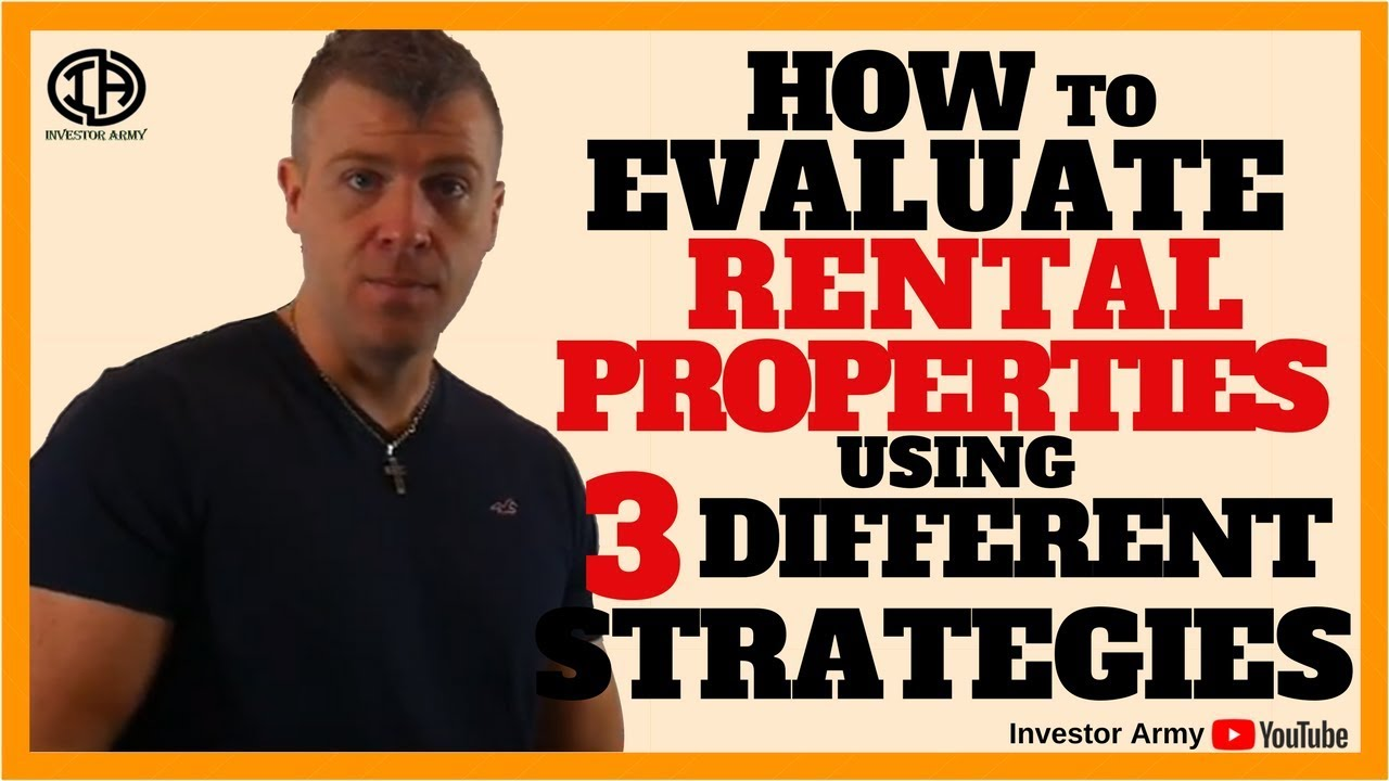 How To Evaluate Rental Properties Using 3 Different Strategies