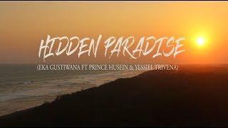 Download Lagu HIDDEN PARADISE - Eka Gustiwana Ft Prince Husein & Yessiel Trivena (Cover Video)