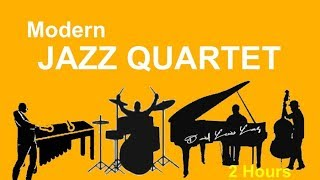 Modern Jazz Quartet and Jazz Quartet:  (2 Hours of Best Smooth Jazz Quartet Music)