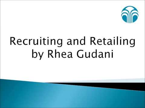 Recruiting and Retailing- Rhea Gudani