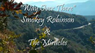 Watch Smokey Robinson Way Over There 1960 video