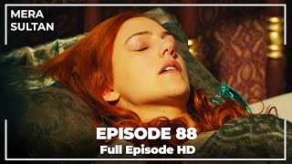 Mera Sultan - Episode 88 (Urdu Dubbed)