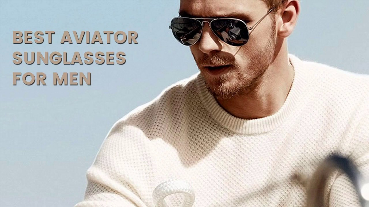 11ae11389 Best Aviator Sunglasses For Men - YouTube