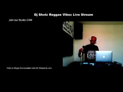 Dj Shotz Tuesday Reggae Vibez- Join our Chat to send your requests!! Or Our Skype Video Hangout