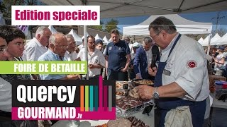 EDITION SPECIALE : La Foire de Bétaille - quercygourmand.tv