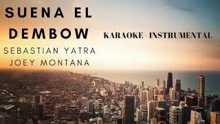 SUENA EL DEMBOW - SEBASTIAN YATRA - JOEY MONTANA (KARAOKE - INSTRUMENTAL)