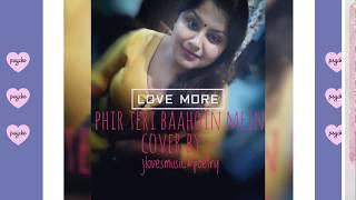 Phir Teri Baahoin Mein Yun Aaye || Sonu Kakkar|| Cover