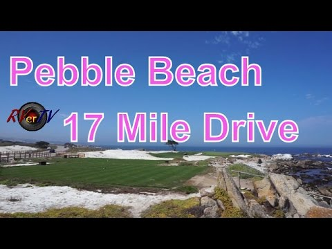 Pebble Beach...17 Mile Drive...Spyglass...Cypress Point....Pacific Ocean...RVerTV