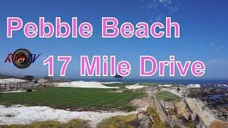 Pebble Beach...17 Mile Drive...Spyglass...Cypress Point....Pacific Ocean...RVerTV