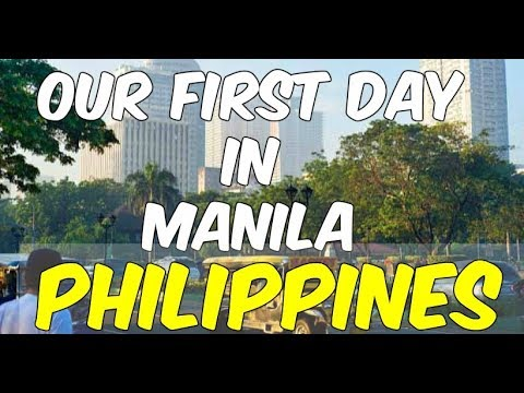 OUR FIRST DAY IN THE PHILIPPINES ( Manila)
